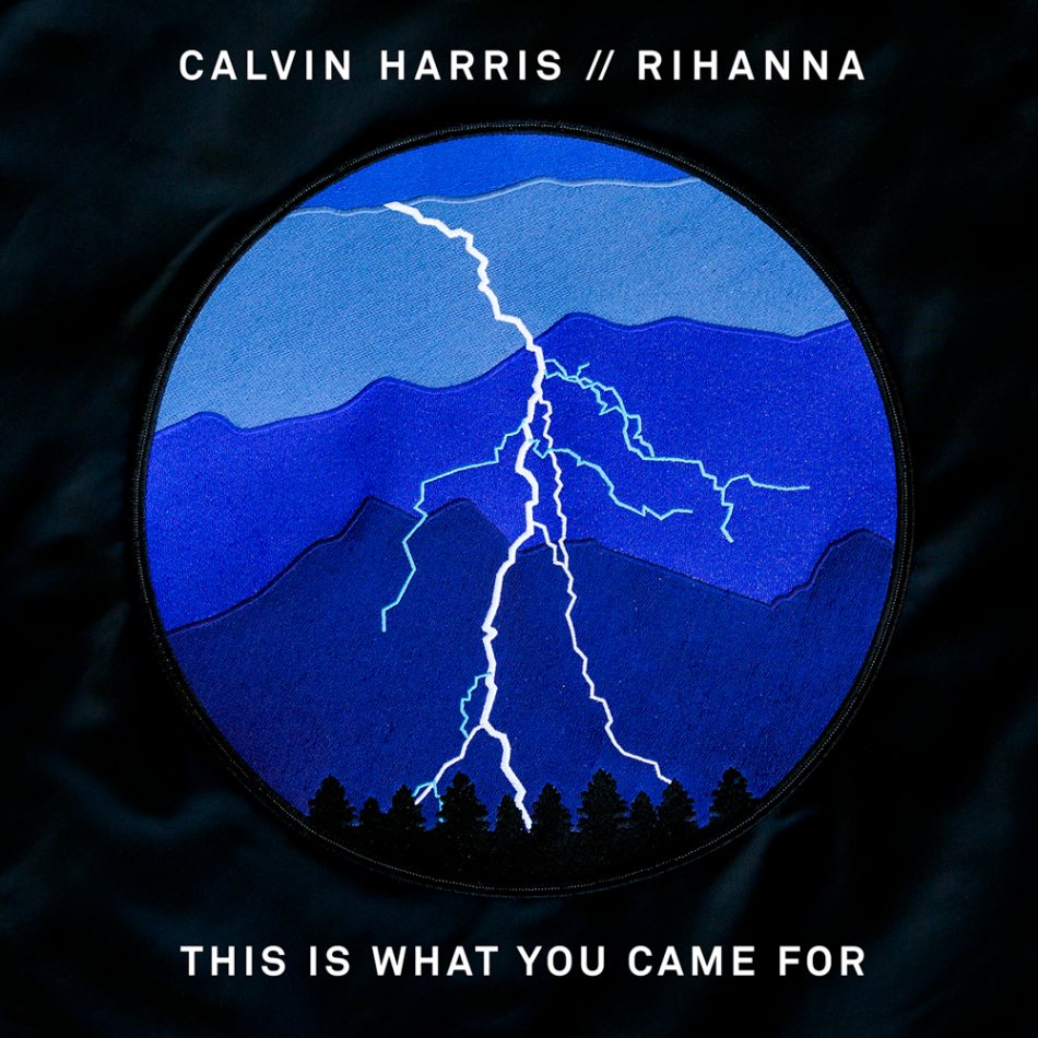 THIS IS WHAT YOU CAME FOR FEAT. RIHANNA AVAILABLE NOW