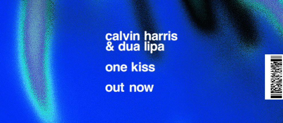 Calvin Harris & Dua Lipa – One Kiss. Out now.